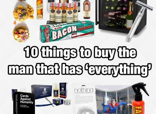 10 things to buy the man that has 'everything'