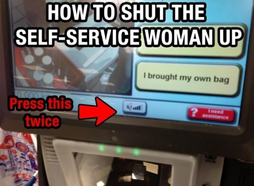 How to shut the self service woman up