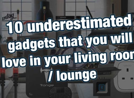 10 underestimated gadgets that you will love in your living room / lounge